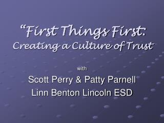 First Things First: Creating a Culture of Trust