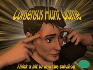 Consensus Hunt Game