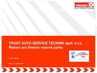 TROST  AUTO SERVICE TECHNIK spol. s r.o. Řešení pro firemní vozové parky