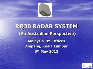 RQ30 RADAR SYSTEM (An Australian Perspective)