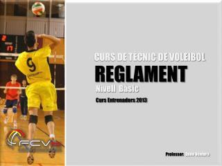 CURS DE TÈCNIC DE VOLEIBOL                Nivell  Bàsic Curs Entrenadors 2013