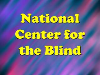 National Center for the Blind