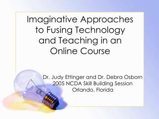 Imaginative Approaches to Fusing Technology and Teaching in an Online Course