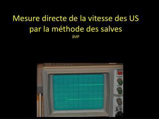Mesure directe de la vitesse des US par la méthode des salves JMP