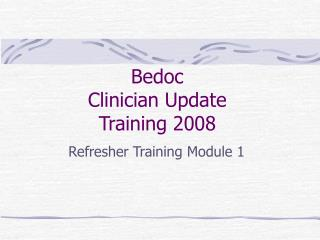 Bedoc Clinician Update Training 2008