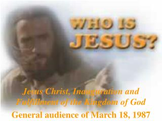 Jesus Christ, Inauguration and Fulfillment of the Kingdom of God