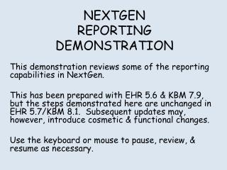 NEXTGEN REPORTING DEMONSTRATION