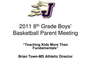 2011 8 th  Grade Boys' Basketball Parent Meeting