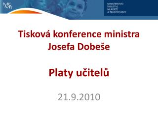 Tisková konference ministra Josefa Dobeše Platy učitelů