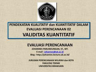 PENDEKATAN KUALITATIF dan KUANTITATIF DALAM EVALUASI PERENCANAAN 02 VALIDITAS KUANTITATIF