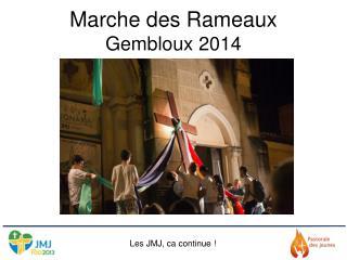 Marche des Rameaux Gembloux 2014
