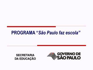 """PROGRAMA """" São Paulo faz escola"""""""