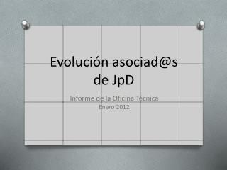 Evolución  asociad@s  de JpD