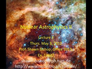 Nuclear Astrophysics II