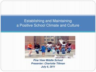 Establishing and Maintaining  a Positive School Climate and Culture