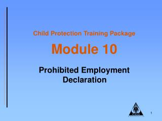 Child Protection Training Package Module 10 Prohibited Employment Declaration