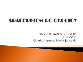 SPACERKIEM PO OKOLICY