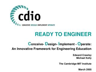 READY TO ENGINEER C onceive-  D esign-  I mplement -  O perate: