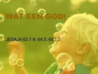 WAT EEN GOD!