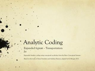 Analytic Coding