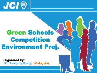 Green  Schools Competition Environment Proj.