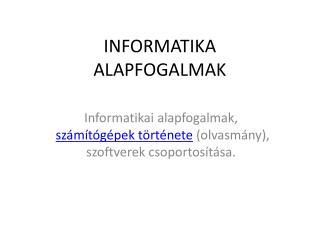 INFORMATIKA ALAPFOGALMAK