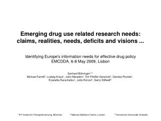Emerging drug use related research needs: claims, realities, needs, deficits and visions ...