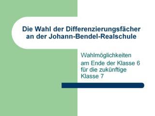 Die Wahl der Differenzierungsfächer an der Johann-Bendel-Realschule