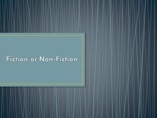Fiction or Non-Fiction