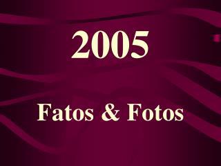 2005 Fatos & Fotos