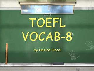 TOEFL VOCAB-8