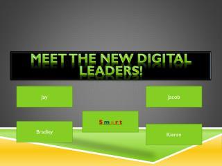 Meet the New Digital Leaders!