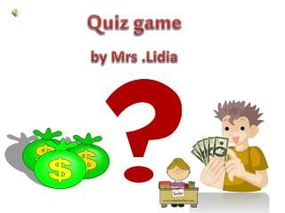Quiz game by  Mrs  .Lidia