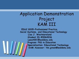 Application Demonstration Project  KAM III