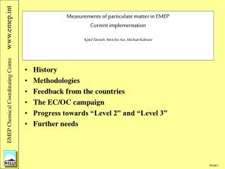 History Methodologies Feedback from the countries The EC/OC campaign
