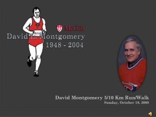 David Montgomery 5/10 Km Run/Walk Sunday, October 19, 2008