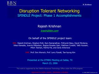 Disruption Tolerant Networking SPINDLE Project: Phase 1 Accomplishments