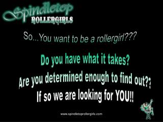 Do you have what it takes? Are you determined enough to find out?? If so we are looking for YOU!!