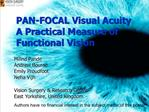 PAN-FOCAL Visual Acuity A Practical Measure of Functional Vision