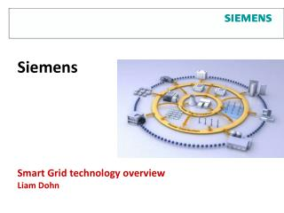 Siemens Smart Grid technology overview Liam Dohn
