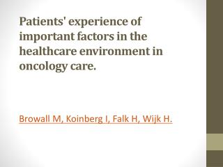 Patients' experience of important factors in the healthcare environment in oncology care.