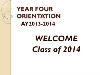 YEAR FOUR ORIENTATION