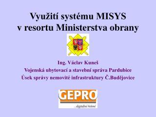 Vyu�it� syst�mu MISYS v resortu Ministerstva obrany