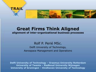 Great Firms Think Aligned alignment of inter-organizational business processes