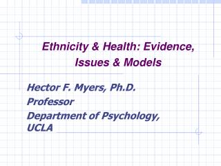 Ethnicity & Health: Evidence, Issues & Models