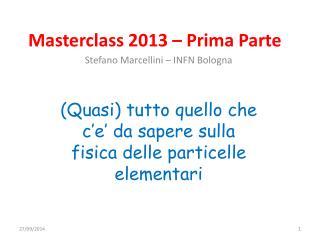 Masterclass 2013 – Prima Parte