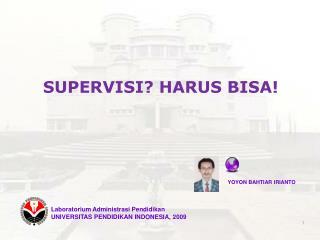 SUPERVISI? HARUS BISA!