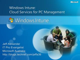 Windows Intune:  Cloud Services for PC Management