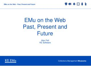 EMu on the Web Past, Present and Future