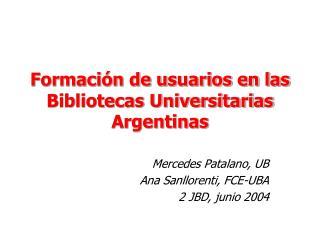 Formación de usuarios en las Bibliotecas Universitarias Argentinas